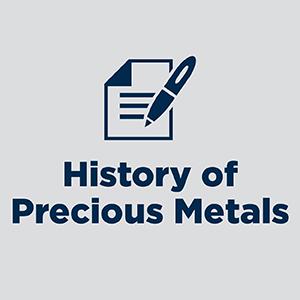 History Of Precious Metals